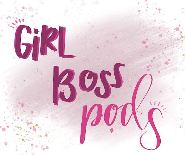 girl boss pods