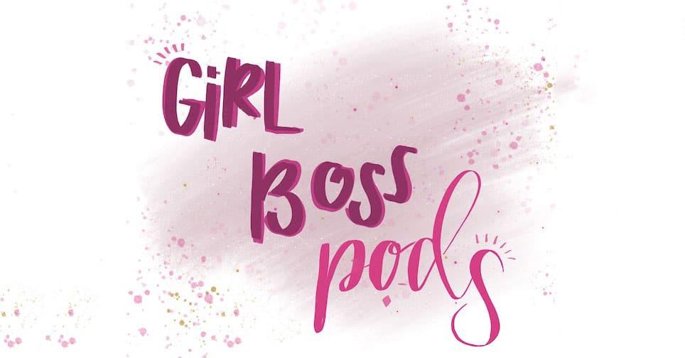 girl boss pods