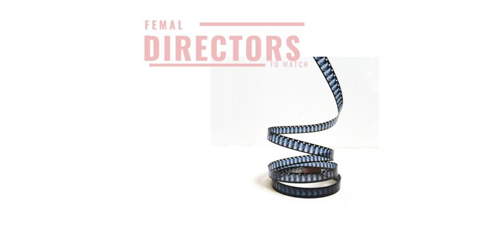 female directors to watch and film