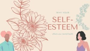 why self esteem affects your mental health