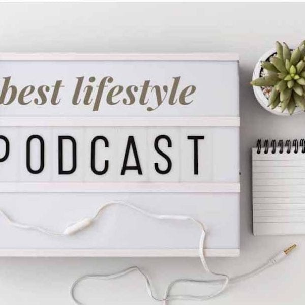 best lifestyle podcasts on white screen